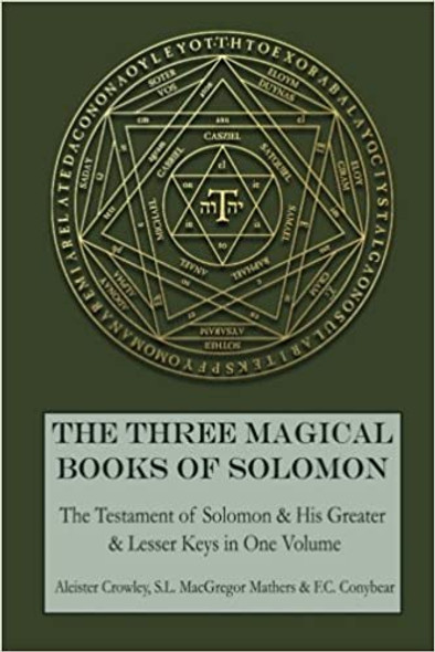 The Three Magical Books of Solomon: The Greater and Lesser Keys & The Testament of Solomon Cover