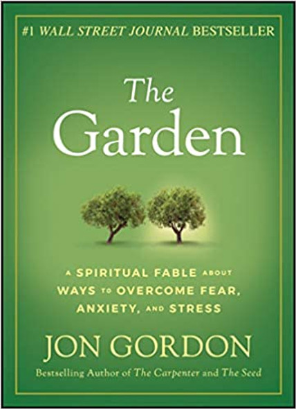 The Garden: A Spiritual Fable about Ways to Overcome Fear, Anxiety, and Stress Cover