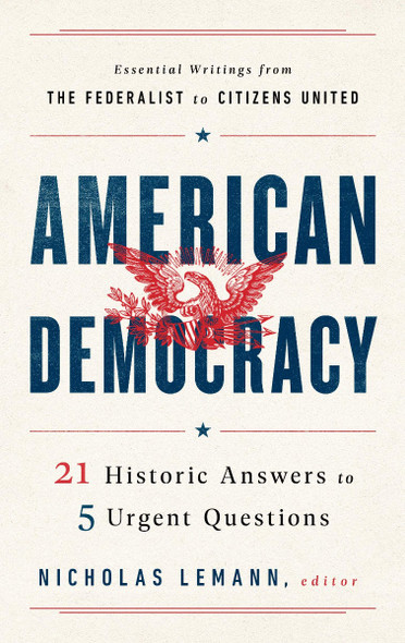 American Democracy: 21 Historic Answers to 5 Urgent Questions Cover
