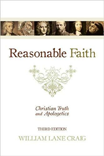 Reasonable Faith: Christian Truth and Apologetics (Revised) (3RD ed.) Cover
