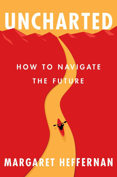 Uncharted: How to Navigate the Future Cover