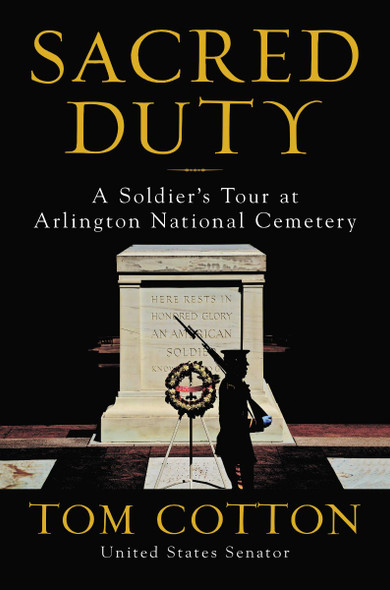 Sacred Duty: A Soldier's Tour at Arlington National Cemetery Cover