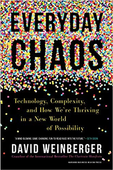 Everyday Chaos: Technology, Complexity, and How We're Thriving in a New World of Possibility Cover