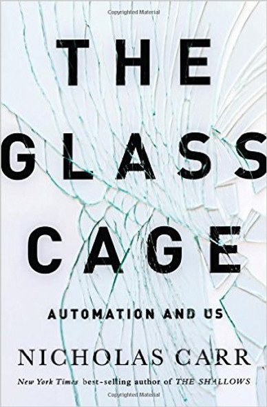The Glass Cage: Automation and Us Cover