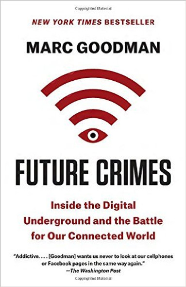 Future Crimes: Inside the Digital Underground and the Battle for Our Connected World Cover