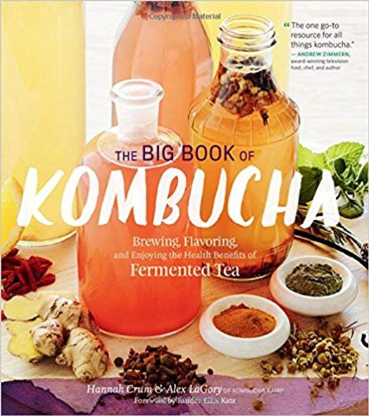 The Big Book of Kombucha: Brewing, Flavoring, and Enjoying the Health Benefits of Fermented Tea Cover