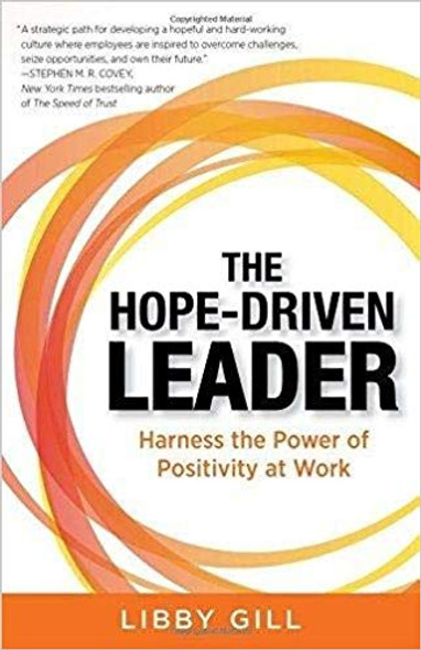 The Hope-Driven Leader: Harness the Power of Positivity at Work Cover