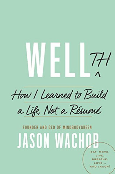 Wellth: How I Learned to Build a Life, Not a Resume Cover