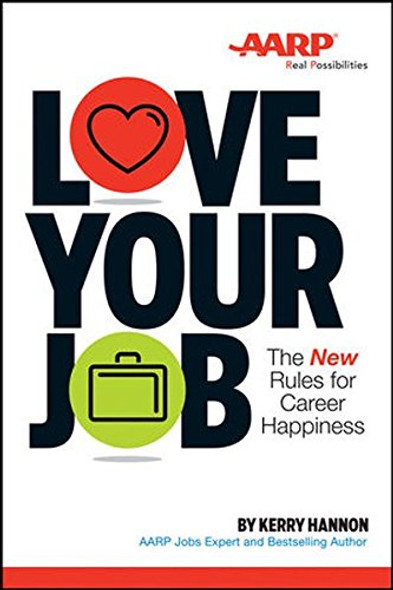 Love Your Job: The New Rules for Career Happiness Cover