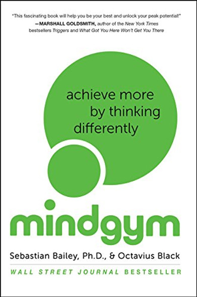 Mind Gym: Achieve More by Thinking Differently Cover