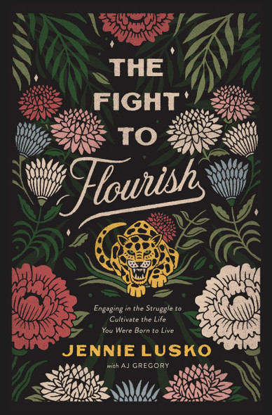 The Fight to Flourish: Engaging in the Struggle to Cultivate the Life You Were Born to Live Cover