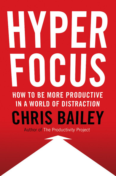 Hyperfocus: The New Science of Attention, Productivity, and Creativity Cover