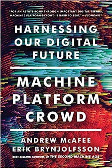 Machine, Platform, Crowd: Harnessing Our Digital Future Cover