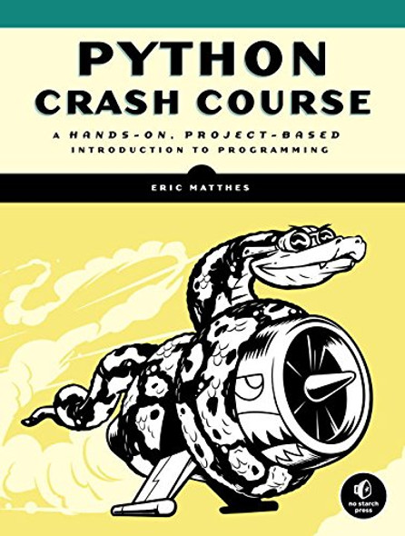 Python Crash Course: A Hands-On, Project-Based Introduction to Programming Cover