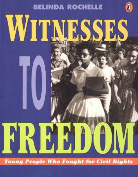 Witnesses to Freedom: Young People Who Fought for Civil Rights Cover