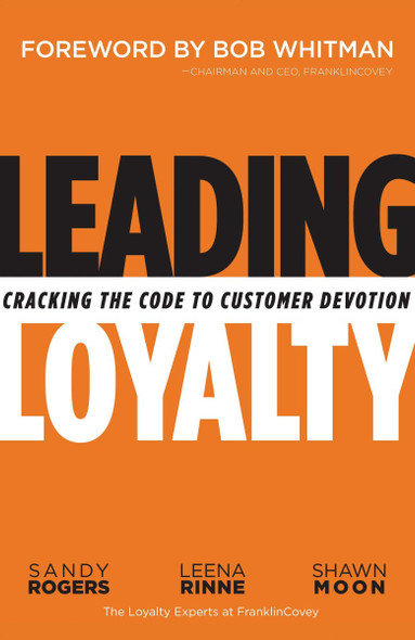 Leading Loyalty: Cracking the Code to Customer Devotion Cover