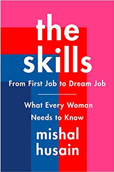 The Skills: From First Job to Dream Job--What Every Woman Needs to Know Cover