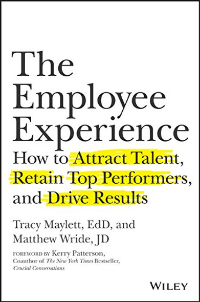 The Employee Experience: How to Attract Talent, Retain Top Performers, and Drive Results Cover