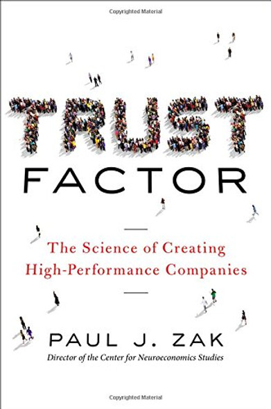 Trust Factor: The Science of Creating High-Performance Companies Cover