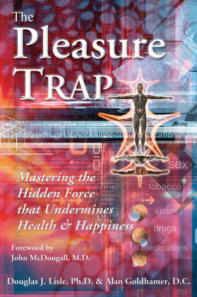 The Pleasure Trap: Mastering the Hidden Force That Undermines Health and Happiness Cover