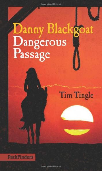 Danny Blackgoat, Dangerous Passage (PathFinders) Cover