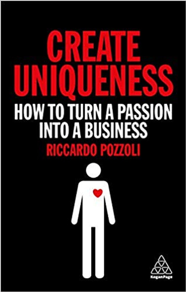 Create Uniqueness: How to Turn a Passion Into a Business Cover