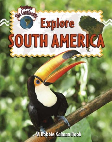 Explore South America (Explore the Continents #7) Cover