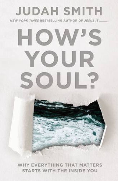How's Your Soul?: Why Everything That Matters Starts with the Inside You Cover