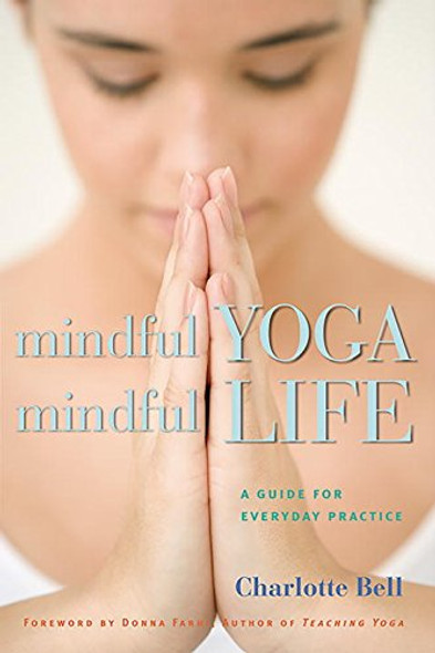 Mindful Yoga, Mindful Life: A Guide for Everyday Practice Cover