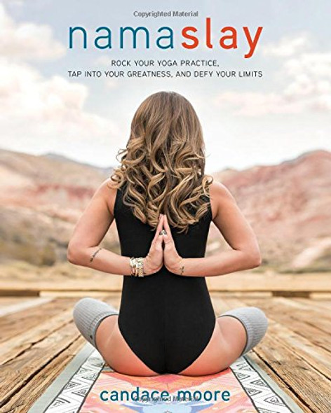 Namaslay: Rock Your Yoga Practice, Tap Into Your Greatness, & Defy Your Limits Cover
