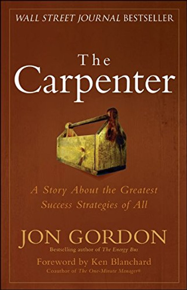 The Carpenter: A Story about the Greatest Success Strategies of All Cover