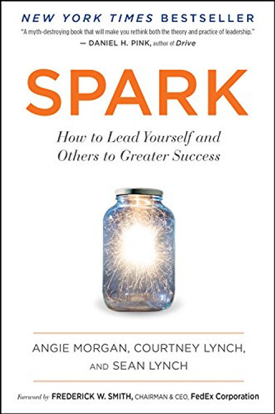 Spark: How to Lead Yourself and Others to Greater Success Cover