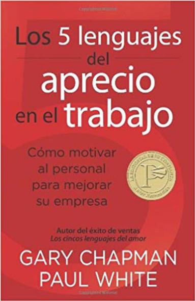 Los 5 Lenguajes del Aprecio En El Trabajo: C'_mo Motivar Al Personal Para Mejorar Su Empresa = The 5 Languages of Appreciation in the Workplace Cover