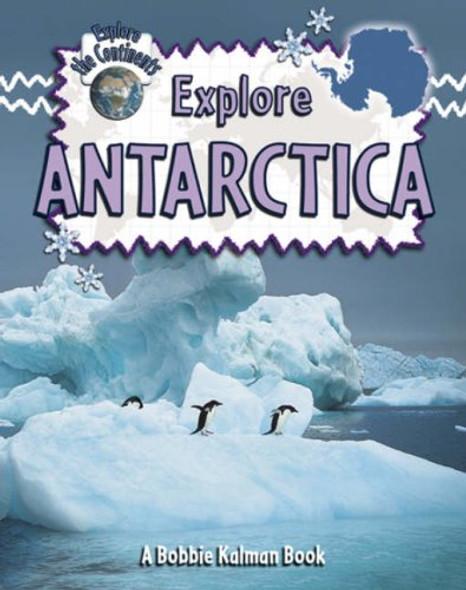 Explore Antarctica (Explore the Continents #2) Cover