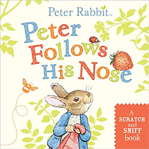 Peter Follows His Nose: A Scratch-And-Sniff Book (Peter Rabbit) Cover