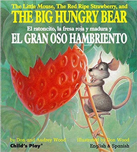 The Little Mouse, the Red Ripe Strawberry, and the Big Hungry Bear/El Ratoncito, La Fresca Roja y Madura y El Gran Oso Hambriento Cover