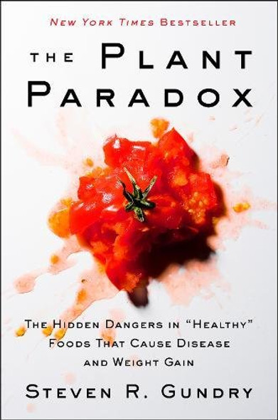"The Plant Paradox: The Hidden Dangers in ""Healthy"" Foods That Cause Disease and Weight Gain Cover"