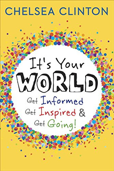 It's Your World: Get Informed, Get Inspired & Get Going! Cover
