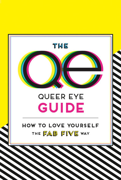 The Queer Eye Guide: How to Love Yourself the Fab Five Way Cover