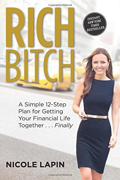 Rich Bitch: A Simple 12-Step Plan for Getting Your Financial Life Together...Finally Cover