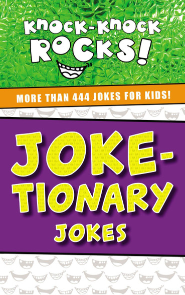 Joke-tionary Jokes: More Than 444 Jokes for Kids (Knock-Knock Rocks) Cover