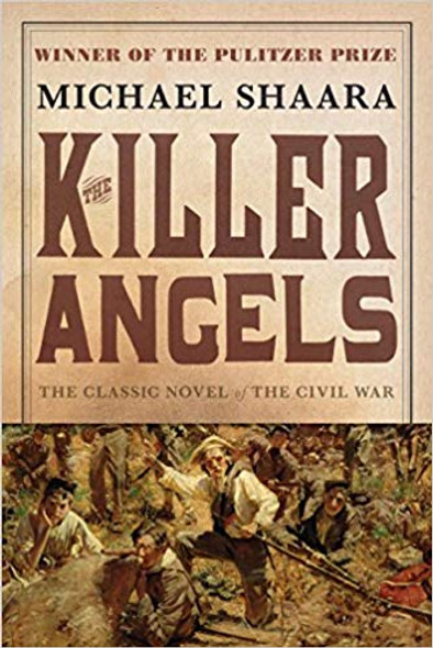 The Killer Angels: The Classic Novel of the Civil War ( Civil War Trilogy #2 ) Cover