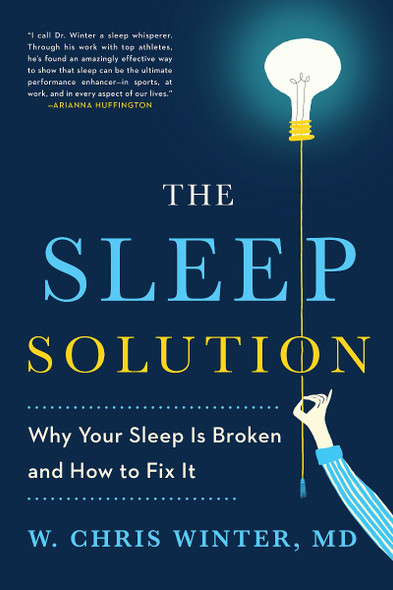 The Sleep Solution: Why Your Sleep Is Broken and How to Fix It Cover