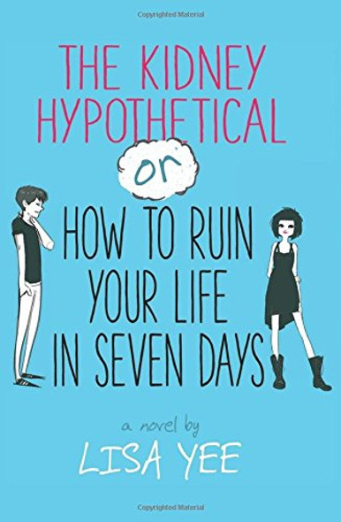 The Kidney Hypothetical: Or How to Ruin Your Life in Seven Days Cover