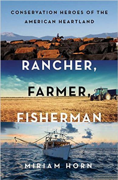 Rancher, Farmer, Fisherman: Conservation Heroes of the American Heartland Cover