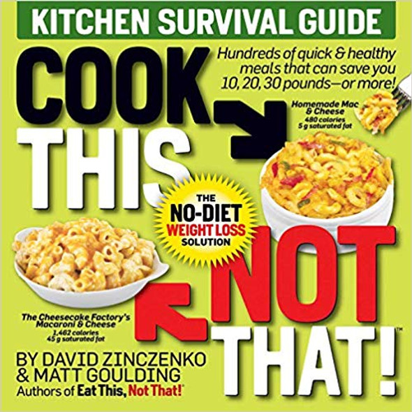 Cook This, Not That! Kitchen Survival Guide: The No-Diet Weight Loss Solution Cover