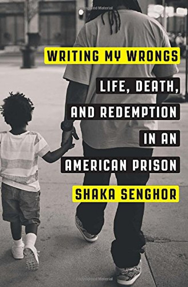 Writing My Wrongs: Life, Death, and Redemption in an American Prison Cover