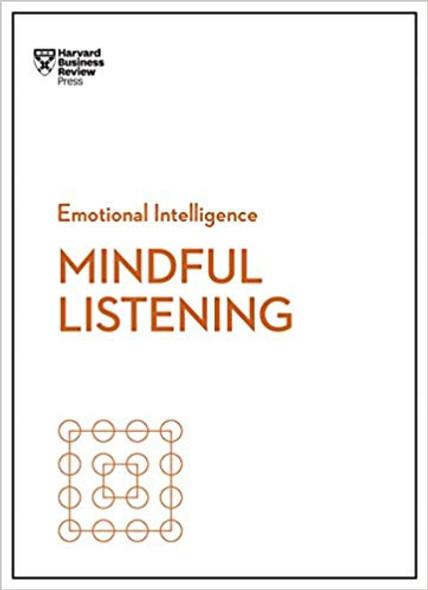 Mindful Listening (HBR Emotional Intelligence Series) Cover