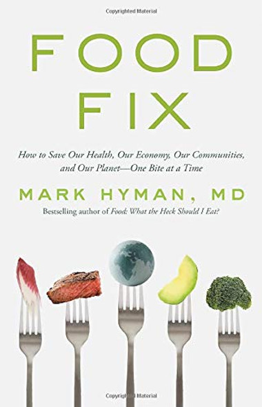 Food Fix: How to Save Our Health, Our Economy, Our Communities, and Our Planet--One Bite at a Time Cover