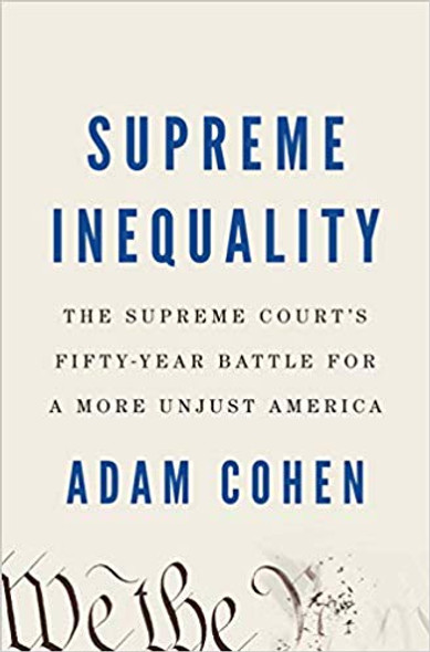 Supreme Inequality: The Supreme Court's Fifty-Year Battle for a More Unjust America Cover